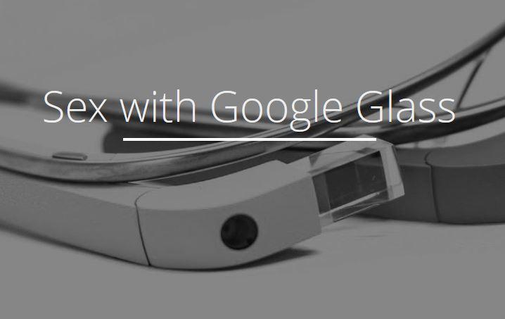 Sex with Google Glass?