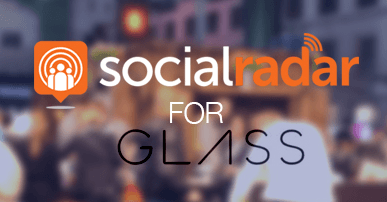 SocialRadar Available for Google Glass